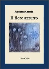 Fiore Azzurro, poesie di Antonetta Carrabs in favore della ricerca sulla leucemia del bambino.