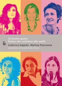 Al nostro posto. Donne che resistono alle mafie, di Ludovica Ioppolo, Martina Panzarasa. Transeuropa edizioni,