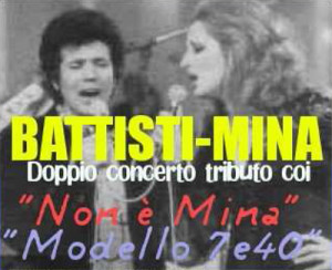 Battisti-Mina con Non è Mina Tribute Band e i Modello 7e40