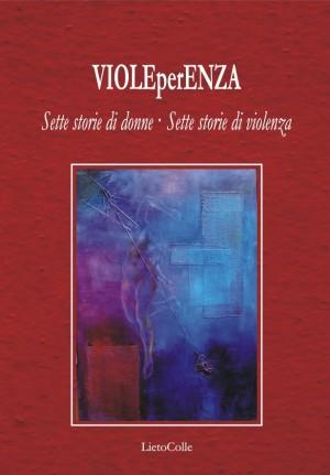 Viole per Enza di Antonetta Carrabs - LietoColle editore