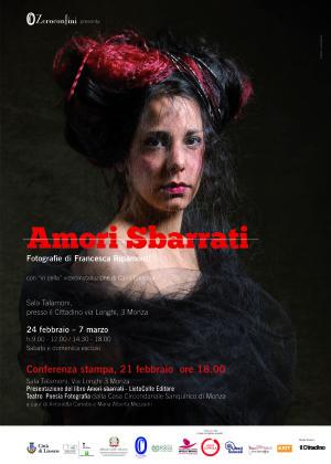 Amori Sbarrati - Mostra di Francesca Ripamonti per Zeroconfini Onlus - Locandina